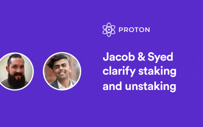 Jacob Davis & Syed Jafri clarify staking and unstaking on the Proton blockchain